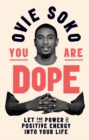 You Are Dope : Let the power of positive energy into your life - Book