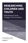 Researching Children and Youth : Methodological Issues, Strategies, and Innovations - Book