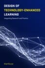 Design of Technology-Enhanced Learning : Integrating Research and Practice - Book