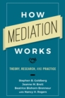 How Mediation Works : Theory, Research, and Practice - Book