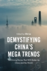 Demystifying China's Mega Trends : The Driving Forces That Will Shake Up China and the World - eBook