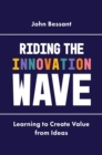Riding the Innovation Wave : Learning to Create Value from Ideas - eBook