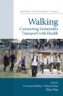 Walking : Connecting Sustainable Transport with Health - Book