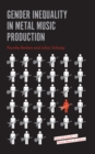 Gender Inequality in Metal Music Production - Book