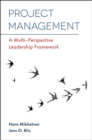 Project Management : A Multi-Perspective Leadership Framework - Book