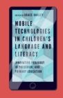 Mobile Technologies in Children's Language and Literacy : Innovative Pedagogy in Preschool and Primary Education - Book