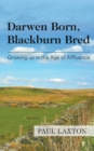 Darwen Born, Blackburn Bred: Growing up in the Age of Affluence - eBook