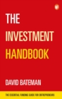 The Investment Handbook : The Essential Funding Guide for Entrepreneurs - Book