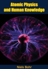 Atomic Physics and Human Knowledge - eBook