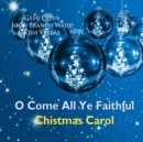 O Come All Ye Faithful Christmas Carol - eAudiobook