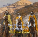 We Three Kings of Orient Are Christmas Carol - eAudiobook