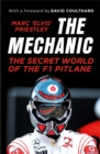 The Mechanic : The Secret World of the F1 Pitlane - Book