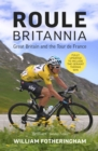 Roule Britannia : Great Britain and the Tour de France - Book