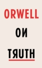 Orwell on Truth - Book