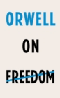 Orwell on Freedom - Book
