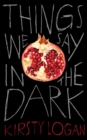 Things We Say in the Dark - Book