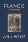 Francis : A Life in Songs - Book