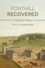 Fonthill Recovered : A Cultural History - eBook