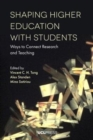 Shaping Higher Education with Students : Ways to Connect Research and Teaching - Book