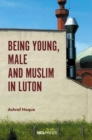 Being Young, Male and Muslim in Luton - Book