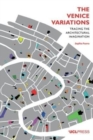 The Venice Variations : Tracing the Architectural Imagination - Book