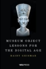 Museum Object Lessons for the Digital Age - Book