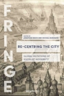 Re-Centring the City : Global Mutations of Socialist Modernity - Book