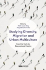 Studying Diversity, Migration and Urban Multiculture : Convivial Tools for Research and Practice - Book