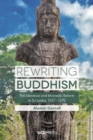 Rewriting Buddhism : Pali Literature and Monastic Reform in Sri Lanka, 11571270 - Book