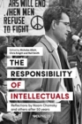 The Responsibility of Intellectuals : Reflections by Noam Chomsky and Others After 50 Years - Book