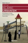 New Islamic Urbanism : The Architecture of Public and Private Space in Jeddah, Saudi Arabia - Book
