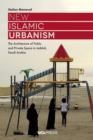 New Islamic Urbanism : The Architecture of Public and Private Space in Jeddah, Saudi Arabia - eBook