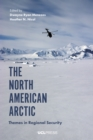 The North American Arctic : Themes in Regional Security - eBook