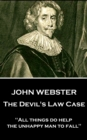 "The Devil's Law Case : ""All things do help the unhappy man to fall"" - eBook"