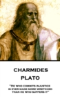 "Charmides : ""He who commits injustice is ever made more wretched than he who suffers it"" - eBook"