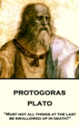 "Protagoras : ""Must not all things at the last be swallowed up in death?"" - eBook"