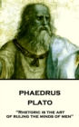 "Phaedrus : ""Rhetoric is the art of ruling the minds of men"" - eBook"
