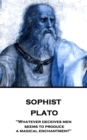 "Sophist : ""Whatever deceives men seems to produce a magical enchantment"" - eBook"