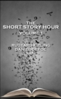 The Short Story Hour - Volume I - eBook