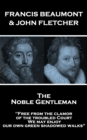 "The Noble Gentleman : ""Free from the clamor of the troubled Court, We may enjoy our own green shadowed walks"" - eBook"