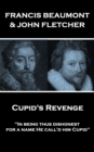 "Cupid's Revenge : ""In being thus dishonest, for a name He call'd him Cupid"" - eBook"