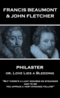 "Philaster or, Love Lies a Bleeding : ""But there's a Lady indures no stranger; and to me you appear a very strange fellow"" - eBook"