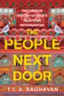 The People Next Door : The Curious History of India's Relations with Pakistan - Book