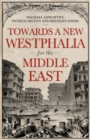 Towards A Westphalia for the Middle East - Book