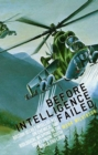 Before Intelligence Failed : British Secret Intelligence on Chemical and Biological Weapons in the Soviet Union, South Africa and Libya - eBook