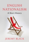 English Nationalism : A Short History - eBook