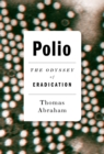 Polio : The Odyssey of Eradication - eBook