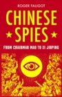 Chinese Spies : From Chairman Mao to Xi Jinping - Book