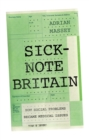 Sick-Note Britain : How Social Problems Became Medical Issues - Book