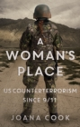 A Woman's Place : U.S. Counterterrorism Since 9/11 - Book
